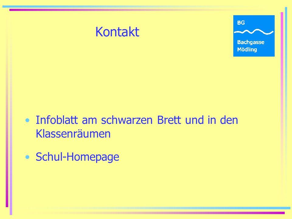 Kontakt Infoblatt am schwarzen Brett und in den Klassenräumen Schul-Homepage
