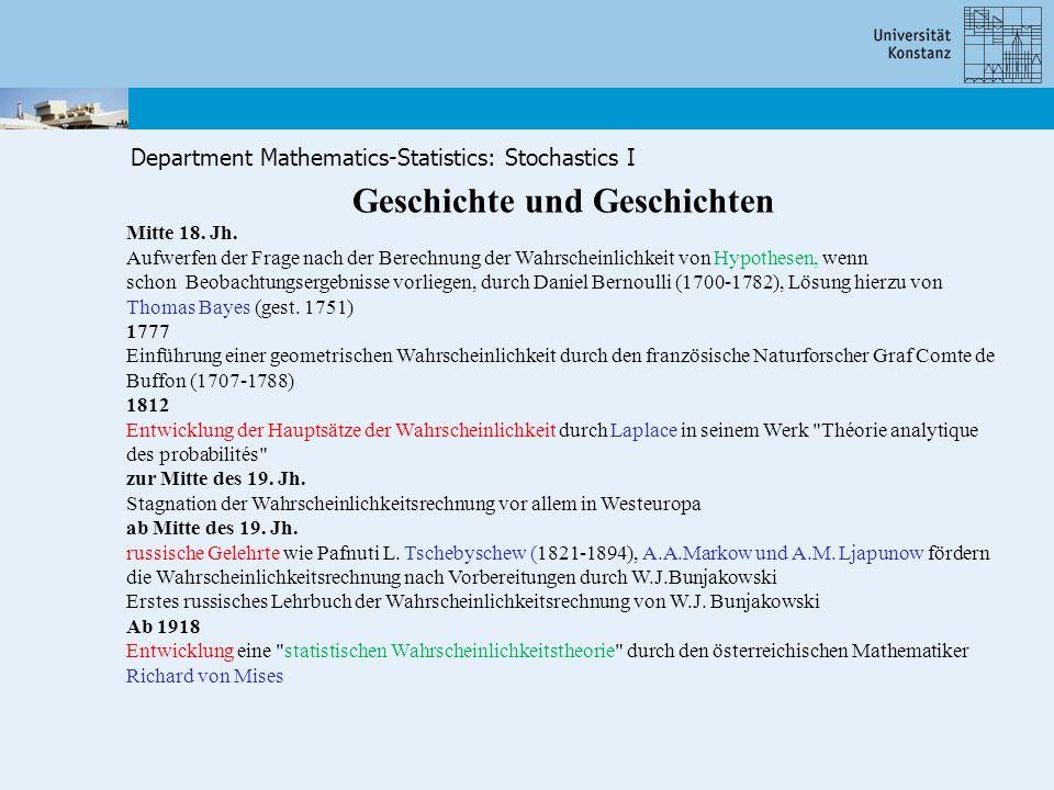Department Mathematics-Statistics: Stochastics I Geschichte und Geschichten Mitte 18. Jh. Aufwerfen der Frage nach der Berechnung der Wahrscheinlichke