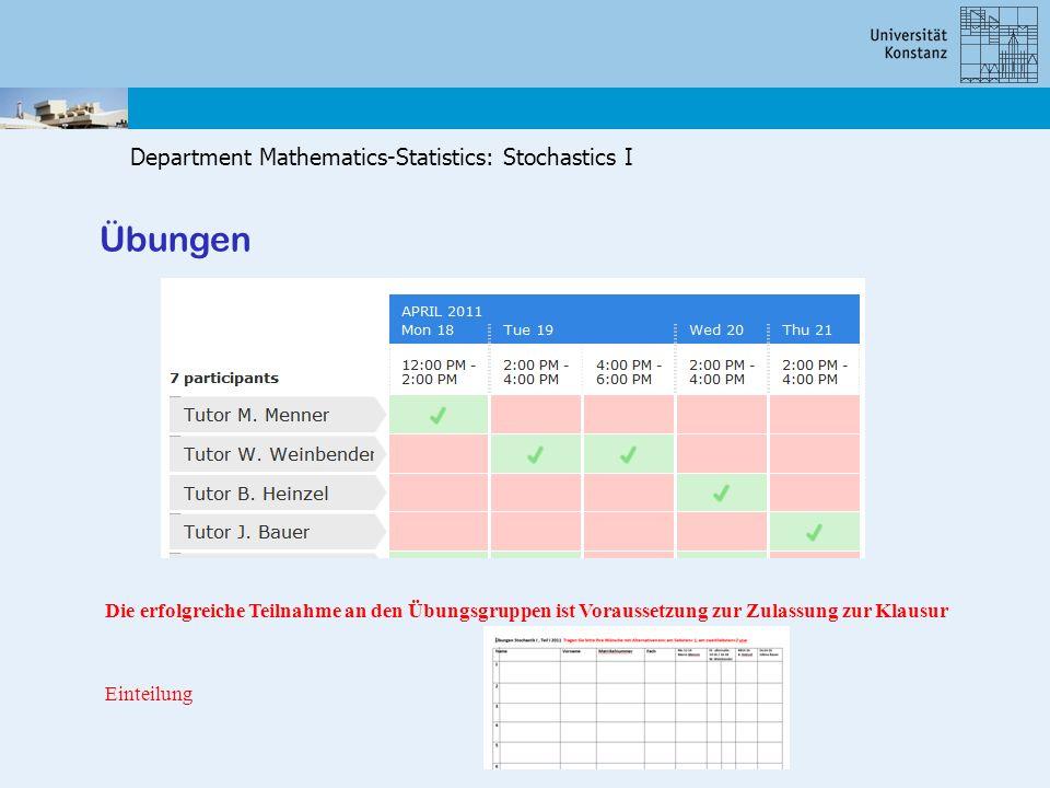 Department Mathematics-Statistics: Stochastics I Übungen Die erfolgreiche Teilnahme an den Übungsgruppen ist Voraussetzung zur Zulassung zur Klausur E