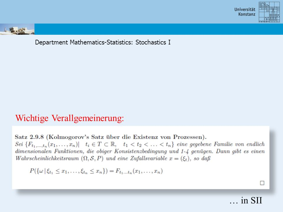 Department Mathematics-Statistics: Stochastics I … in SII Wichtige Verallgemeinerung: