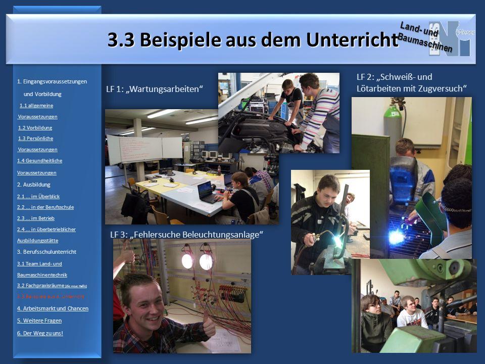 3.3 Beispiele aus dem Unterricht LF 1: Wartungsarbeiten LF 2: Schweiß- und Lötarbeiten mit Zugversuch LF 3: Fehlersuche Beleuchtungsanlage 1.