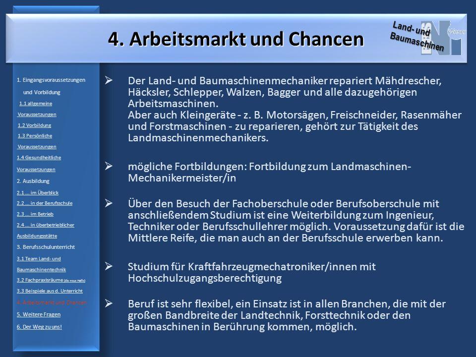 4. Arbeitsmarkt und Chancen Der Land- und Baumaschinenmechaniker repariert Mähdrescher, Häcksler, Schlepper, Walzen, Bagger und alle dazugehörigen Arb