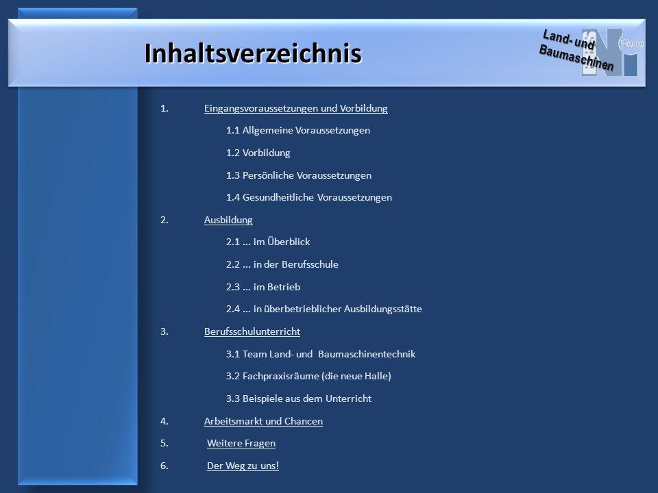 1.Eingangsvoraussetzungen und Vorbildung 1.1 Allgemeine Voraussetzungen 1.2 Vorbildung 1.3 Persönliche Voraussetzungen 1.4 Gesundheitliche Voraussetzungen 2.Ausbildung 2.1...