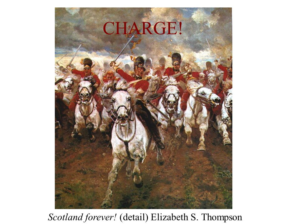 CHARGE! Scotland forever! (detail) Elizabeth S. Thompson