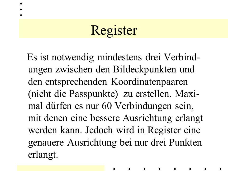 Register Um coverages und images gleichzeitig zu zeigen, muss durch Register eine affine Transformation berechnet werden, d.h.