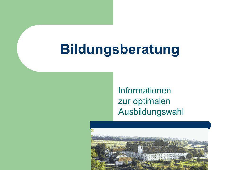 Bildungsberatung Informationen zur optimalen Ausbildungswahl