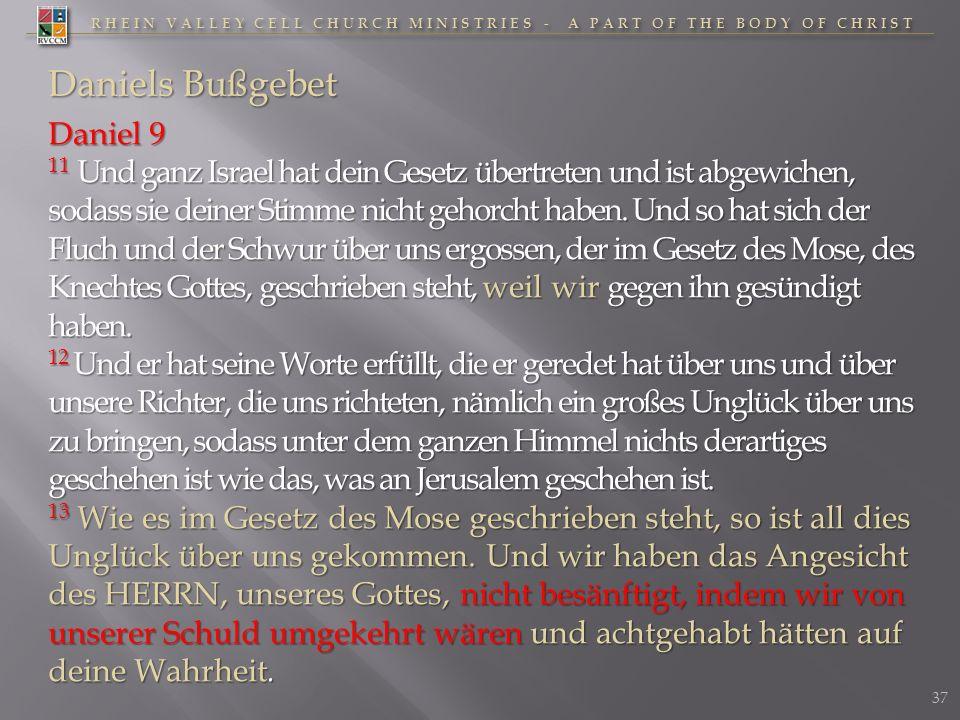 RHEIN VALLEY CELL CHURCH MINISTRIES - A PART OF THE BODY OF CHRIST Daniels Bußgebet Daniel 9 11 Und ganz Israel hat dein Gesetz übertreten und ist abg