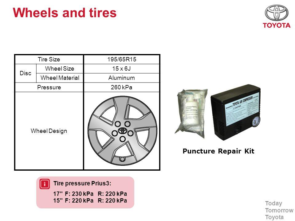 Today Tomorrow Toyota Wheels and tires Tire Size195/65R15 Disc Wheel Size15 x 6J Wheel MaterialAluminum Pressure260 kPa Wheel Design Puncture Repair K