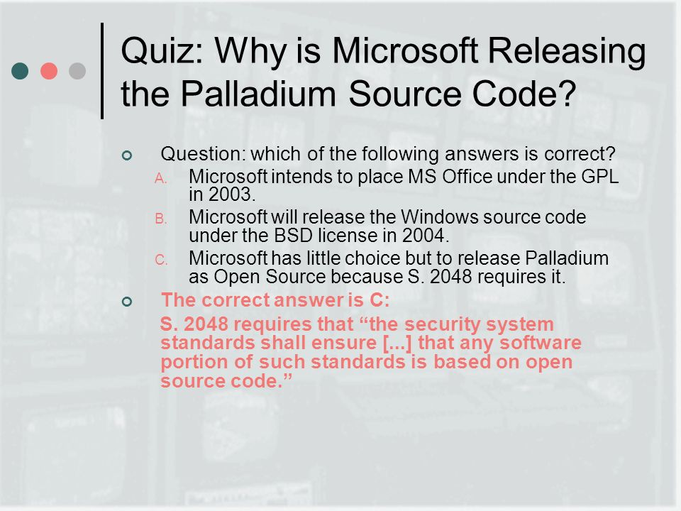 Quiz: Why is Microsoft Releasing the Palladium Source Code.