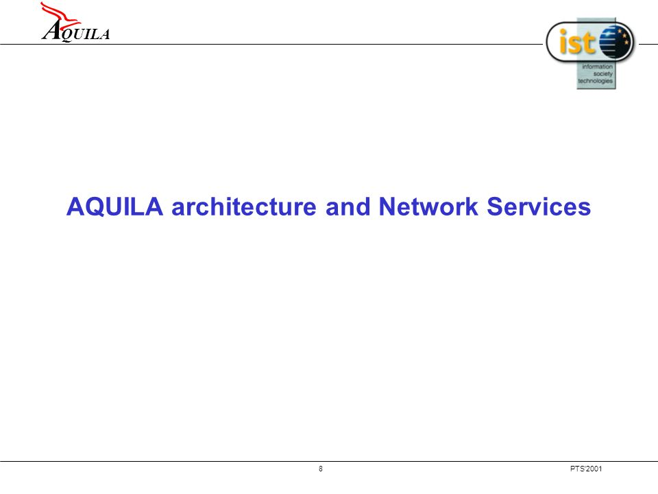 A QUILA PTS'20017 Main objectives of the project Investigate dynamic end-to-end QoS provisioning in IP networks Investigate dynamic end-to-end QoS pro