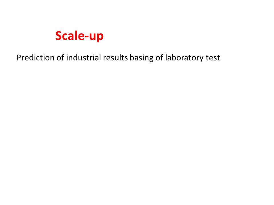 Scale-up Prediction of industrial results basing of laboratory test