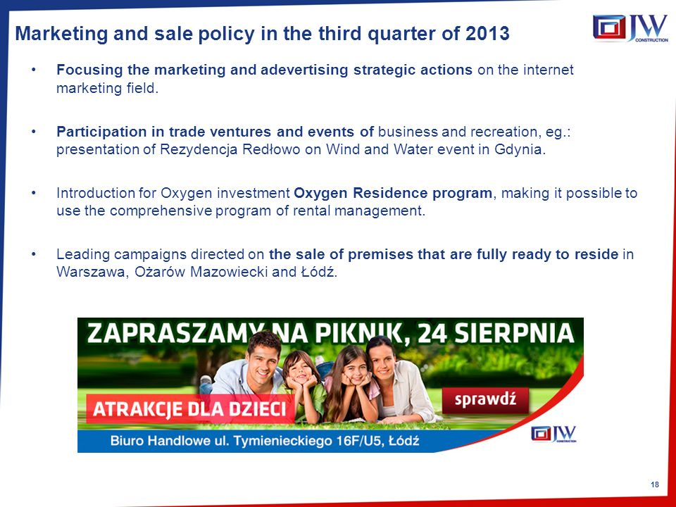 18 Marketing and sale policy in the third quarter of 2013 Focusing the marketing and adevertising strategic actions on the internet marketing field.