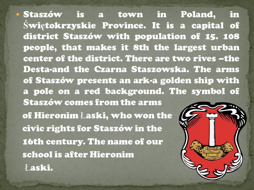 Staszów is a town in Poland, in Ś wi ę tokrzyskie Province.