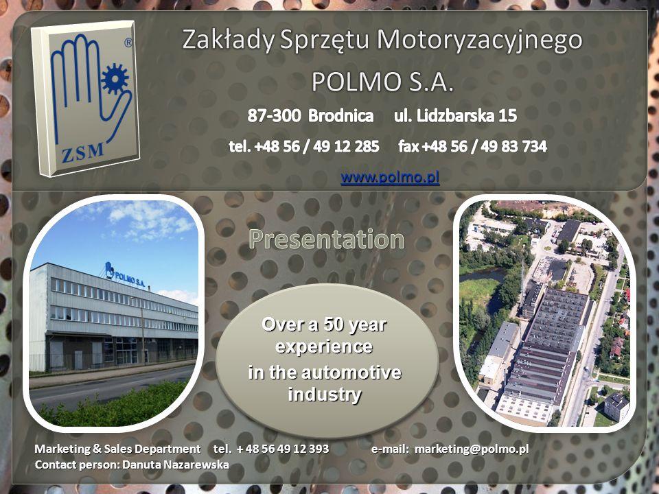 Marketing & Sales Department tel. + 48 56 49 12 393 e-mail: marketing@polmo.pl Contact person: Danuta Nazarewska Marketing & Sales Department tel. + 4