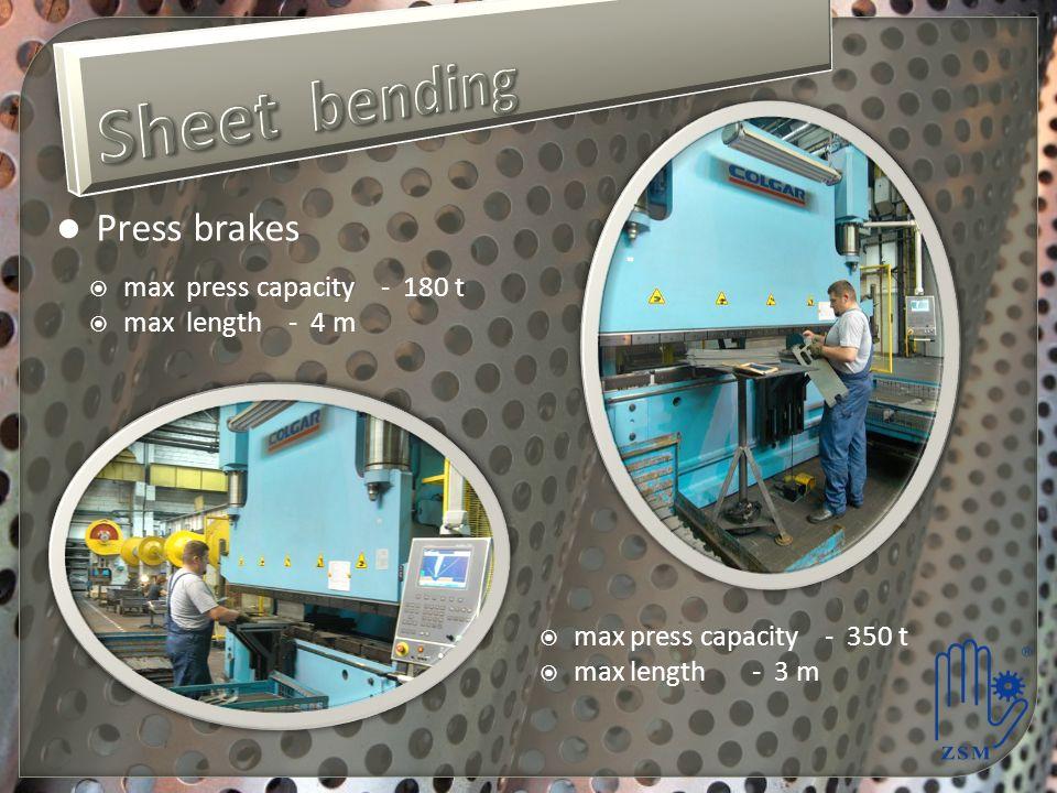 Press brakes max press capacity - 180 t max length - 4 m max press capacity - 350 t max length - 3 m