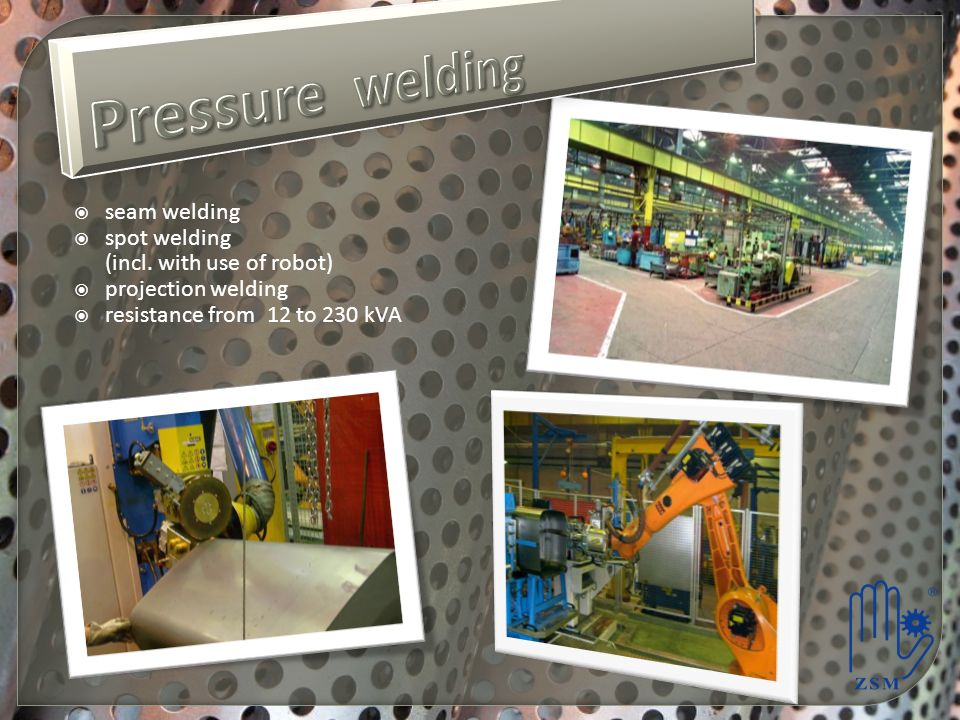seam welding spot welding (incl. with use of robot) projection welding resistance from 12 to 230 kVA