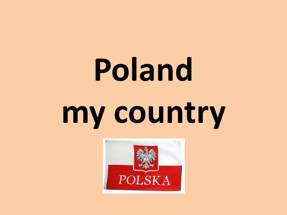 Poland my country