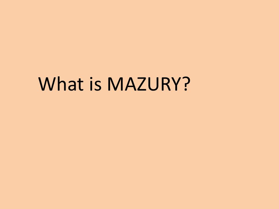 What is MAZURY