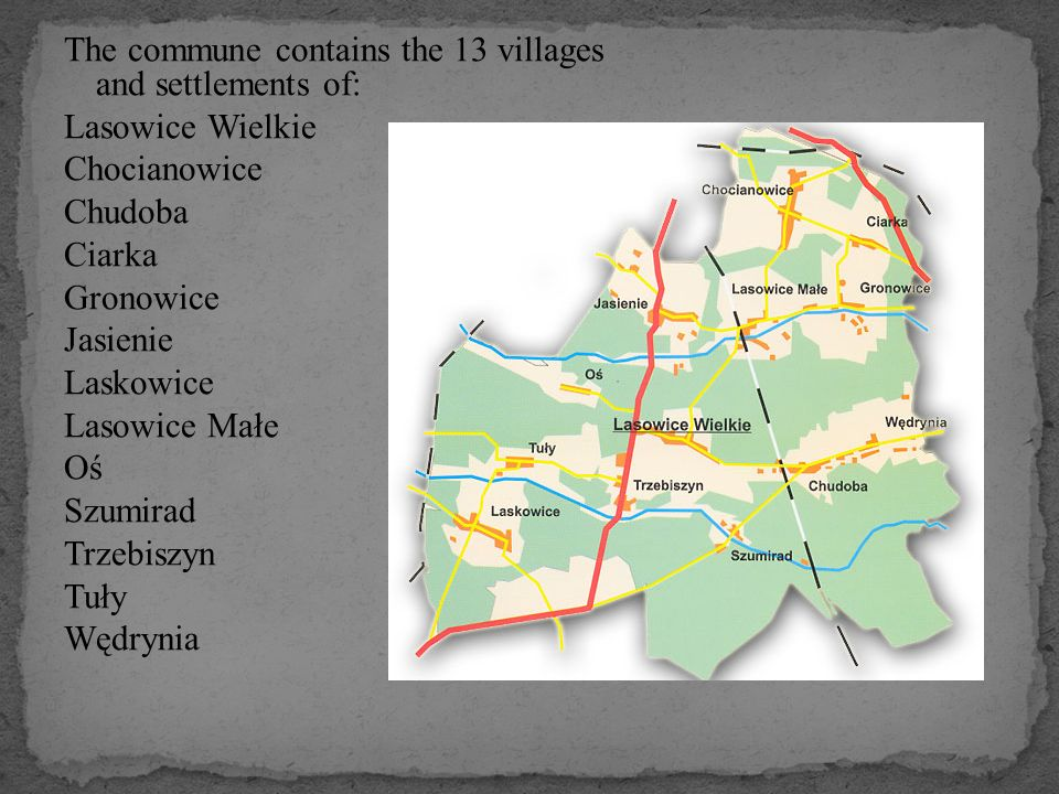 The commune contains the 13 villages and settlements of: Lasowice Wielkie Chocianowice Chudoba Ciarka Gronowice Jasienie Laskowice Lasowice Małe Oś Sz
