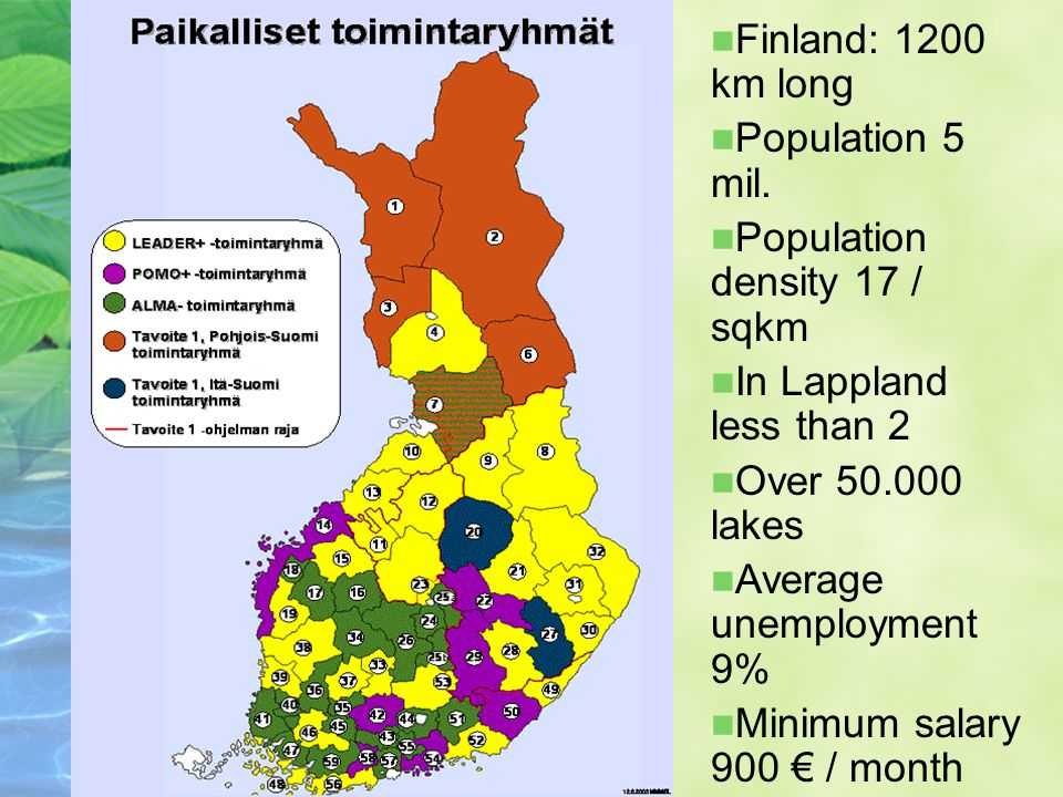 Finland: 1200 km long Population 5 mil.