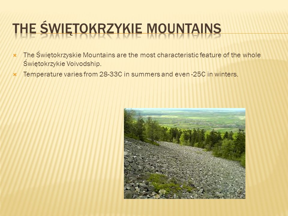 The Świętokrzyskie Mountains are the most characteristic feature of the whole Świętokrzykie Voivodship.