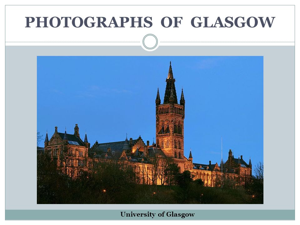 PHOTOGRAPHS OF GLASGOW University of Glasgow