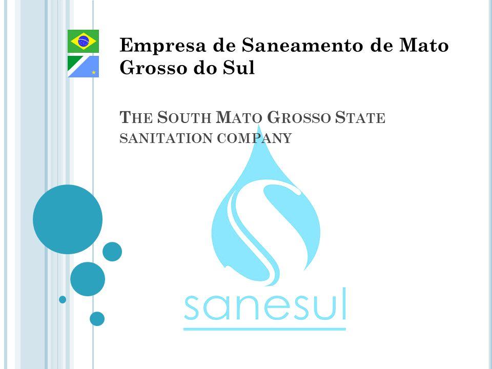 T HE S OUTH M ATO G ROSSO S TATE SANITATION COMPANY Empresa de Saneamento de Mato Grosso do Sul