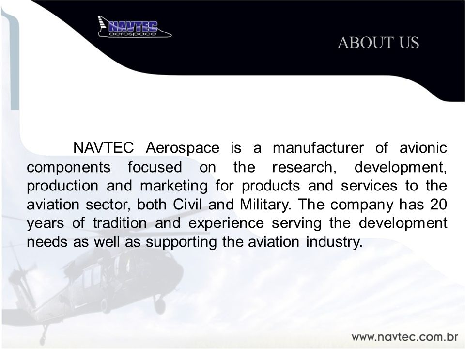 In 2006 NAVTEC AEROSPACE signs its first Development, Industrialization, Equipment e Supply Agreement with EMBRAER, for the CVCS Chiller Vent System Control equipment which function is to control the Galley refrigeration system of the EMBRAER 170 and 195 commercial aircrafts HIGH LIGHTS