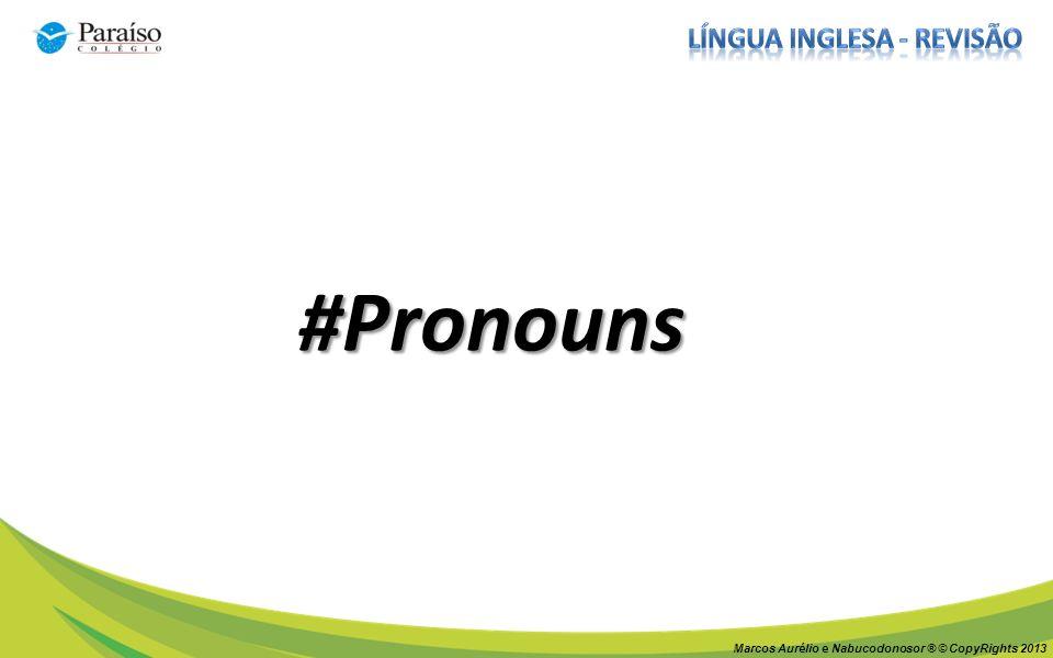 Marcos Aurélio e Nabucodonosor ® © CopyRights 2013 #Pronouns