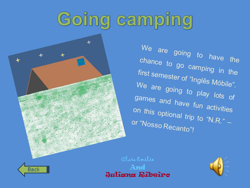 We are going to have the chance to go camping in the first semester of Inglês Móbile.