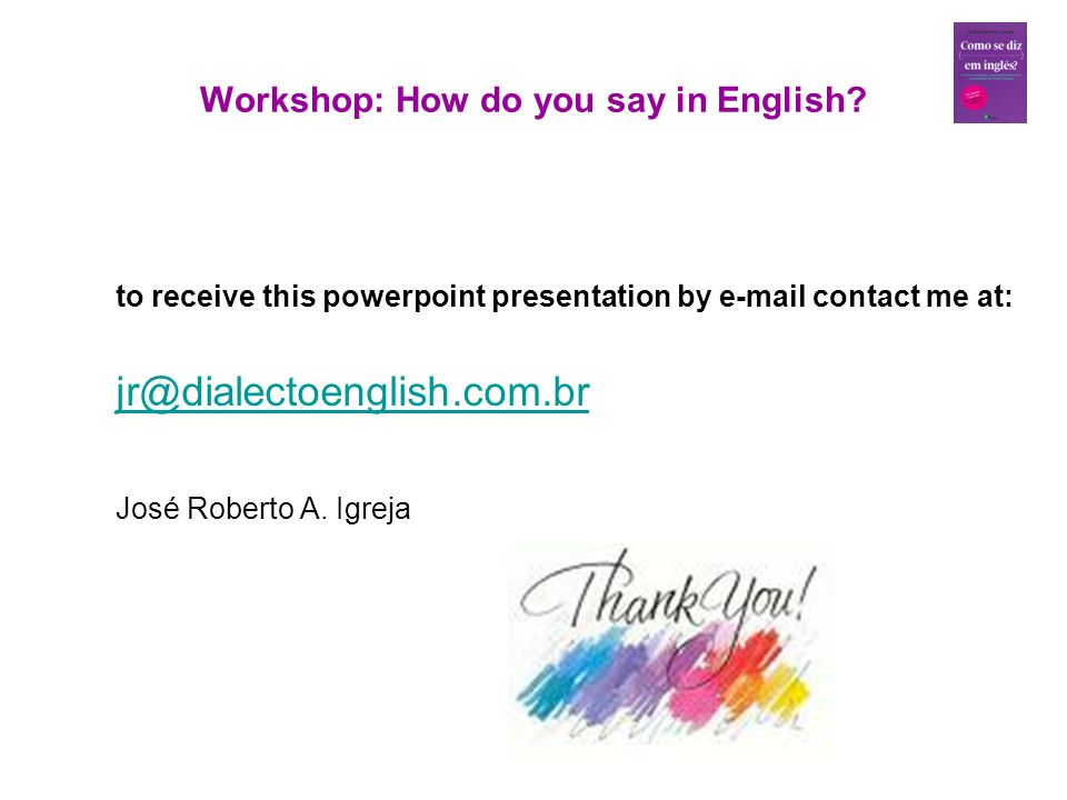 Workshop: How do you say in English.