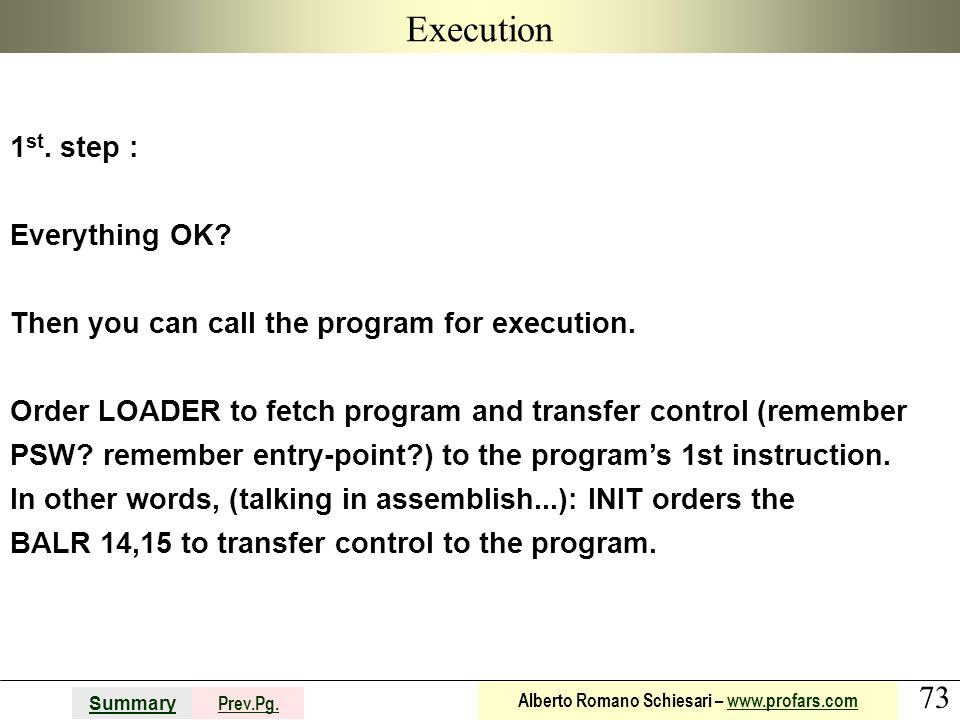 73 Summary Prev.Pg. Alberto Romano Schiesari – www.profars.comwww.profars.com Execution 1 st. step : Everything OK? Then you can call the program for