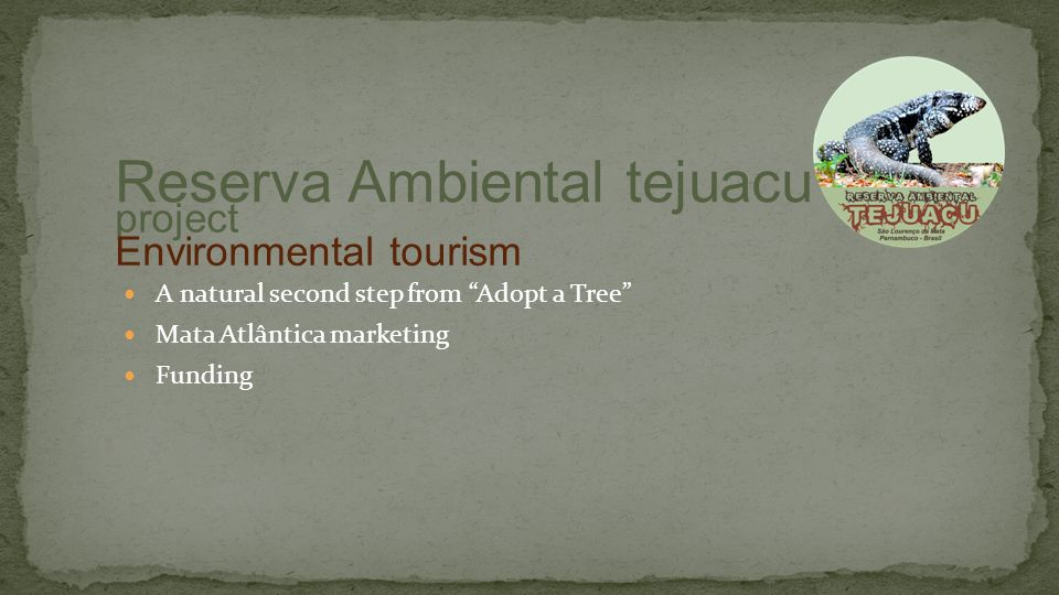 A natural second step from Adopt a Tree Mata Atlântica marketing Funding project Reserva Ambiental tejuacu Environmental tourism