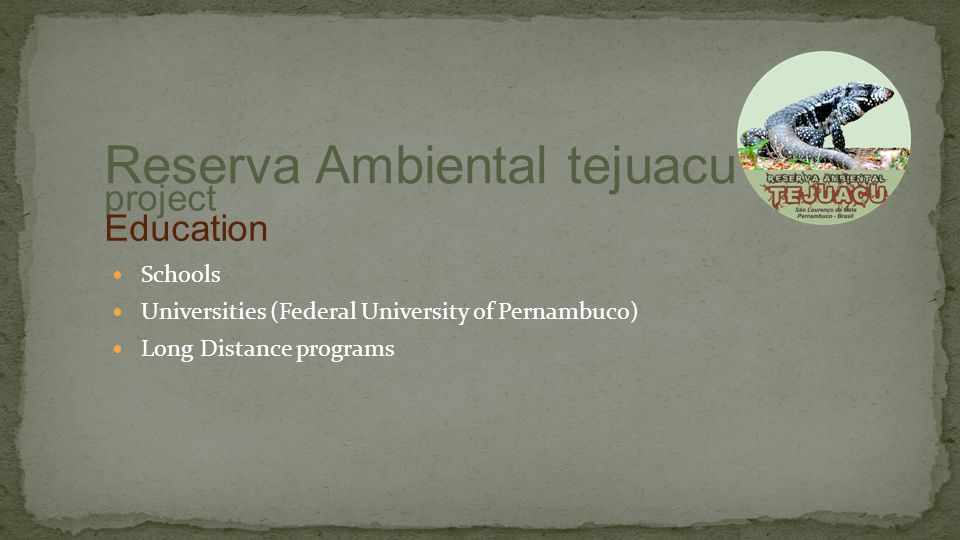 Schools Universities (Federal University of Pernambuco) Long Distance programs project Reserva Ambiental tejuacu Education