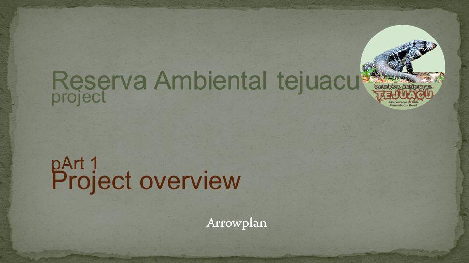 Arrowplan Reserva Ambiental tejuacu Project overview pArt 1 Reserva Ambiental tejuacu project