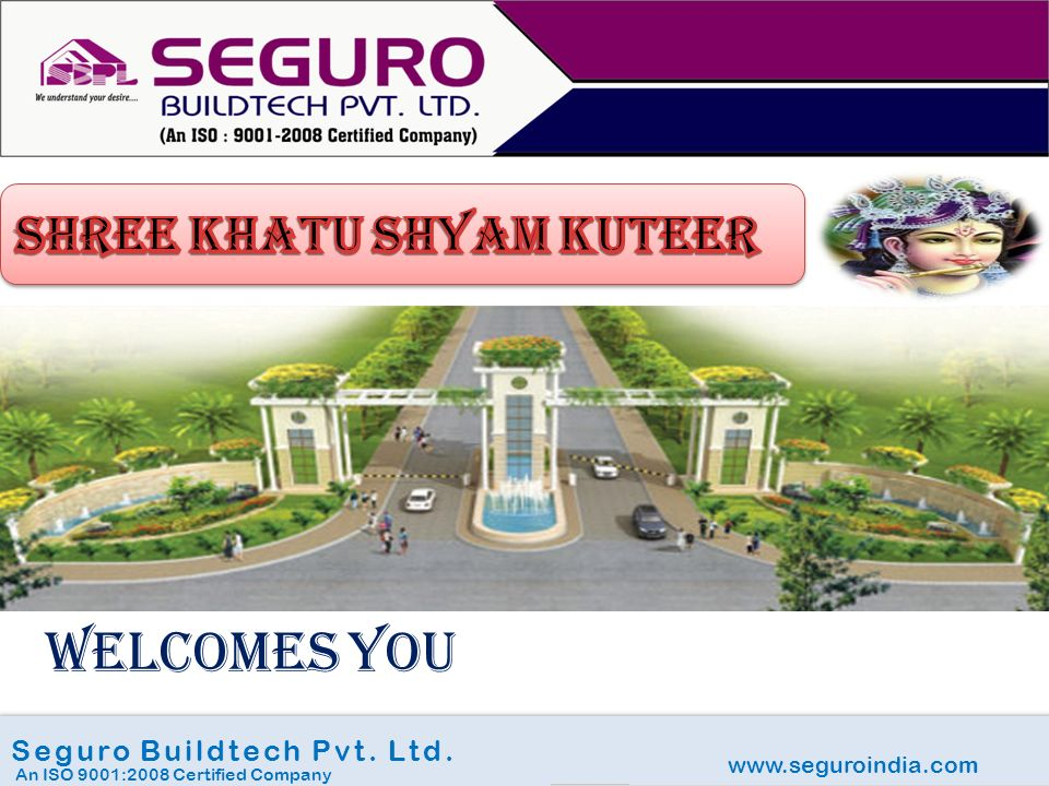 www.seguroindia.com Seguro Buildtech Pvt. Ltd. An ISO 9001:2008 Certified Company WELCOMES YOU