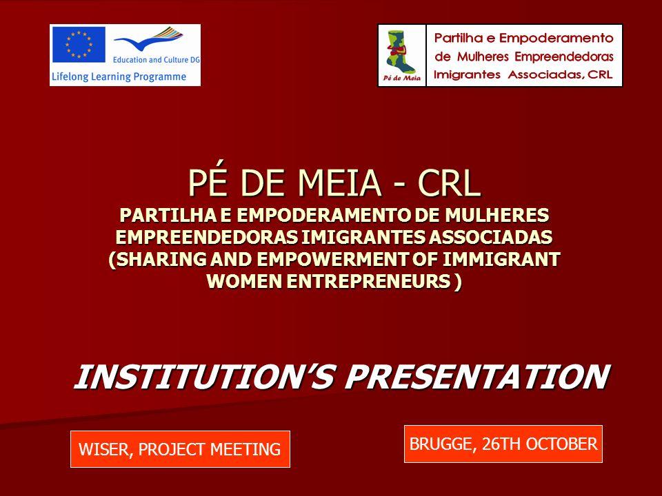 PÉ DE MEIA - CRL PARTILHA E EMPODERAMENTO DE MULHERES EMPREENDEDORAS IMIGRANTES ASSOCIADAS (SHARING AND EMPOWERMENT OF IMMIGRANT WOMEN ENTREPRENEURS )