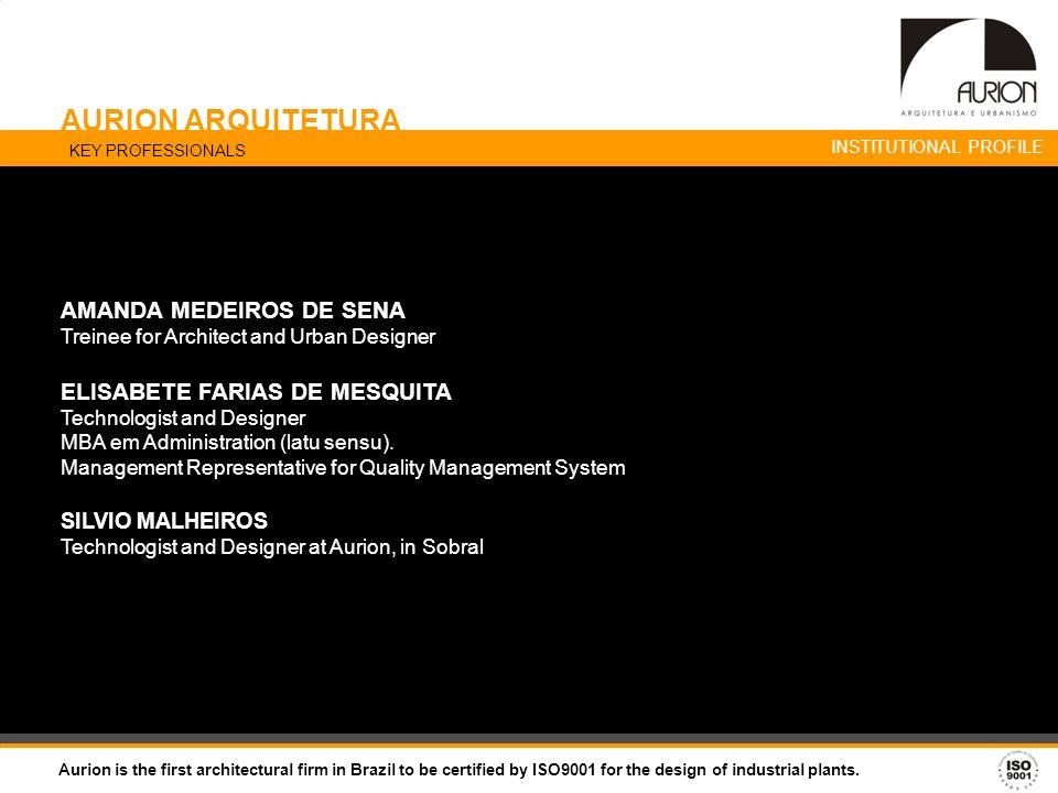 AMANDA MEDEIROS DE SENA Treinee for Architect and Urban Designer ELISABETE FARIAS DE MESQUITA Technologist and Designer MBA em Administration (latu sensu).