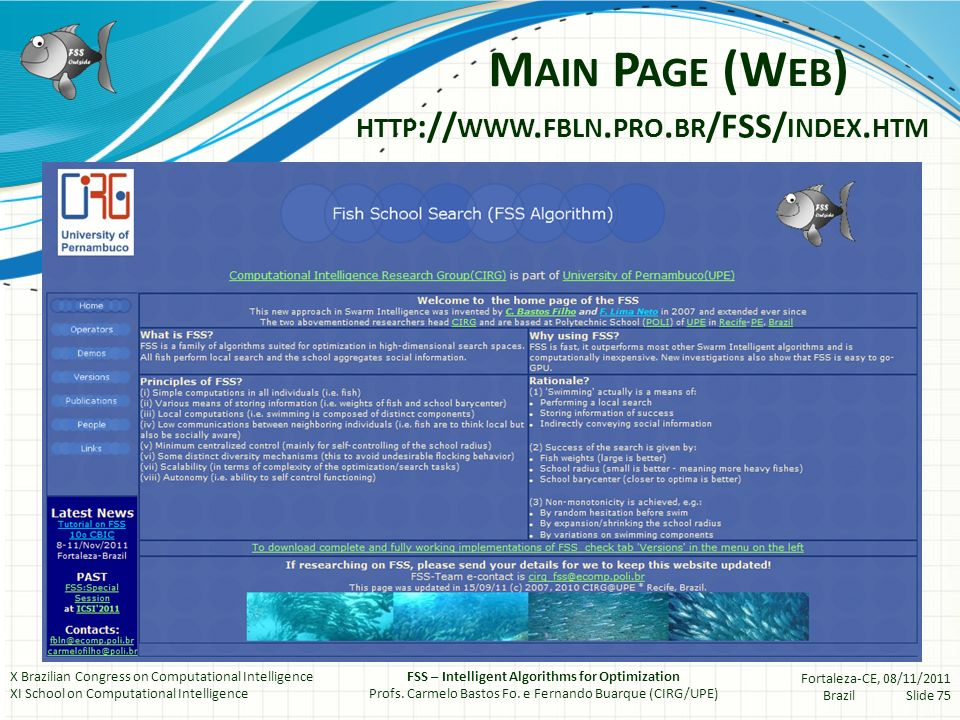 M AIN P AGE (W EB ) X Brazilian Congress on Computational Intelligence XI School on Computational Intelligence FSS – Intelligent Algorithms for Optimization Profs.