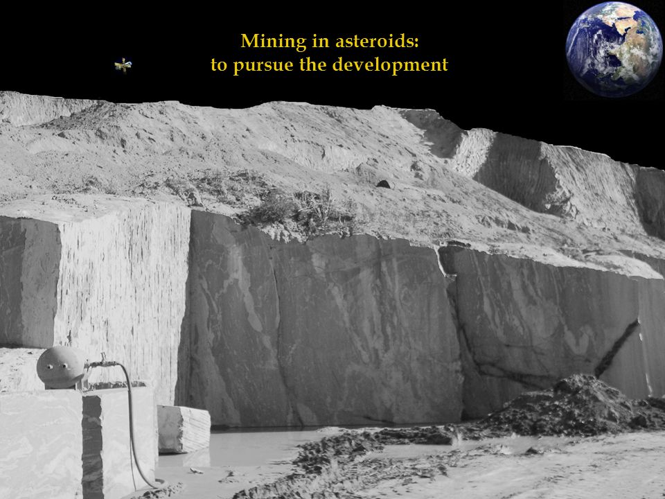Mining in asteroids: to pursue the development
