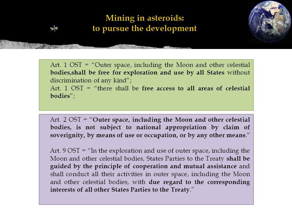 Mineração em asteroides: perseguir o desenvolvimento Mining in asteroids: to pursue the development Art. 1 OST = Outer space, including the Moon and o