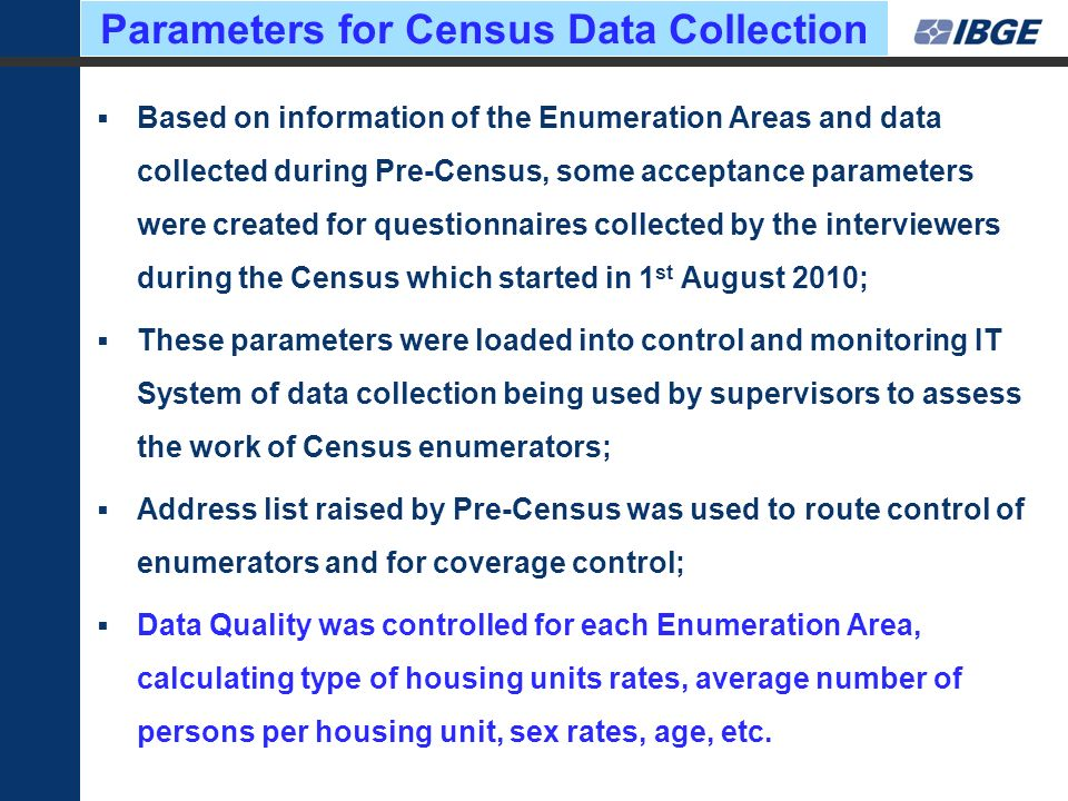 Parameters for Census Data Collection Based on information of the Enumeration Areas and data collected during Pre-Census, some acceptance parameters w