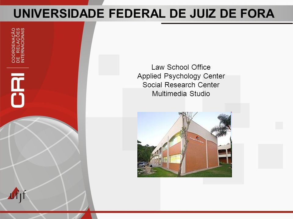 UNIVERSIDADE FEDERAL DE JUIZ DE FORA Law School Office Applied Psychology Center Social Research Center Multimedia Studio