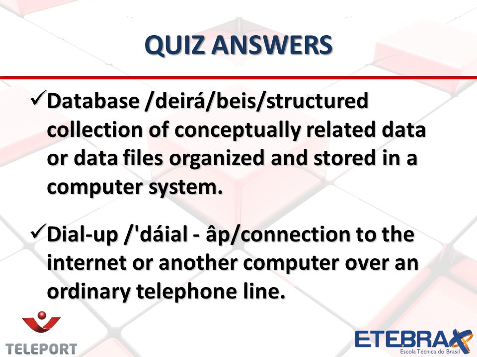 QUIZ ANSWERS Database /deirá/beis/structured collection of conceptually related data or data files organized and stored in a computer system. Database