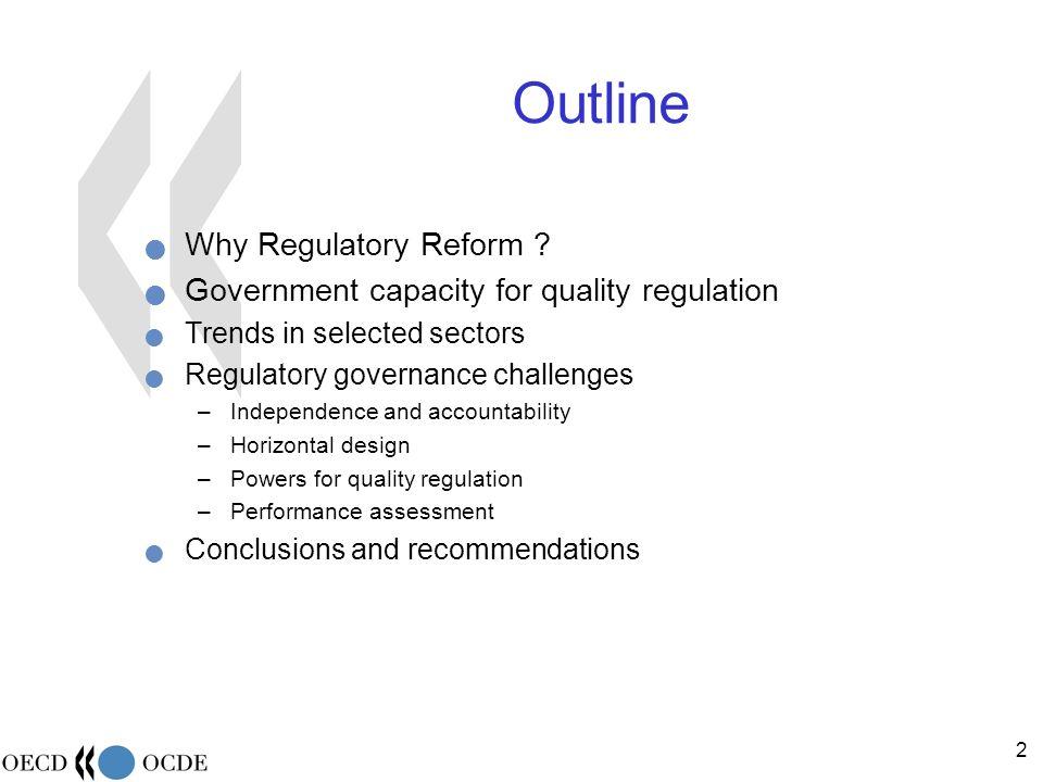 2 Outline Why Regulatory Reform .