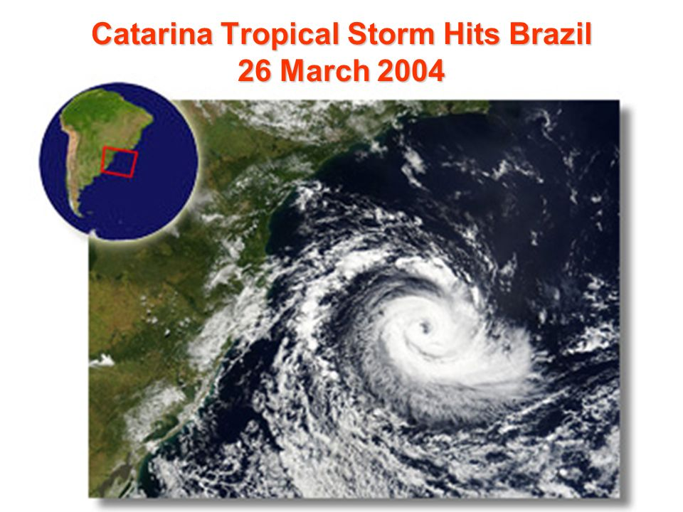Catarina Tropical Storm Hits Brazil 26 March 2004