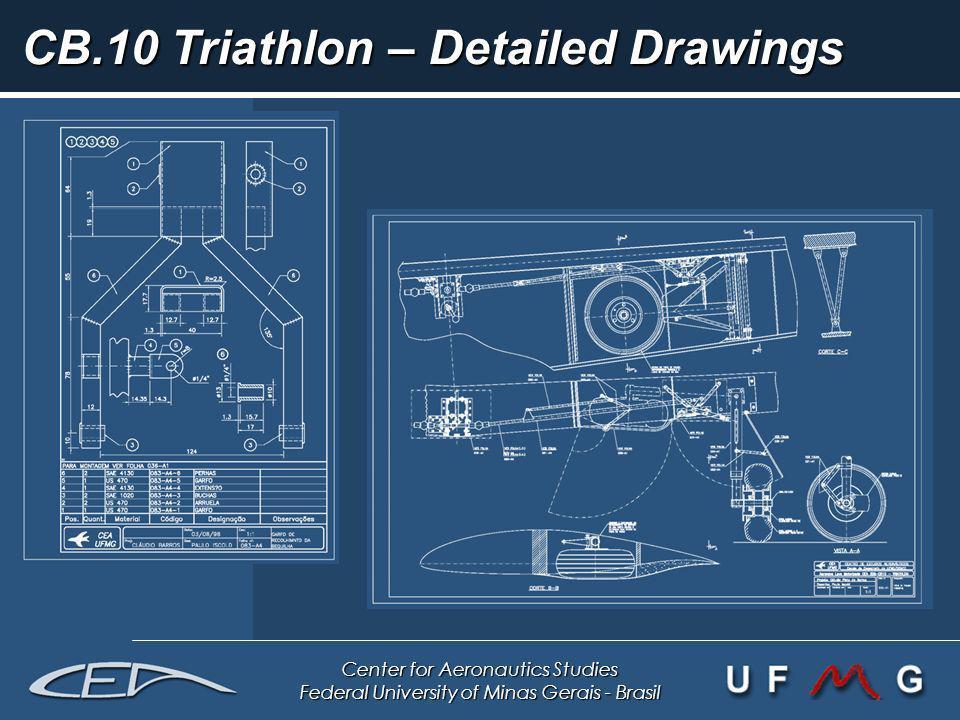 Center for Aeronautics Studies Federal University of Minas Gerais - Brasil CB.10 Triathlon – Detailed Drawings