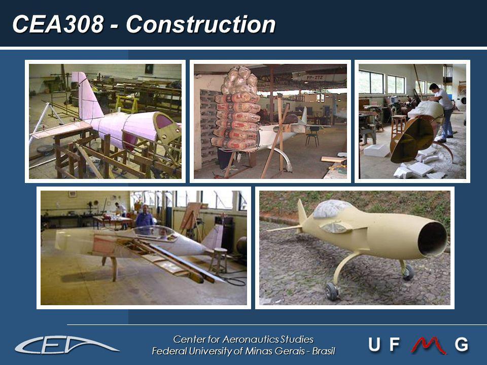 Center for Aeronautics Studies Federal University of Minas Gerais - Brasil CEA308 - Construction