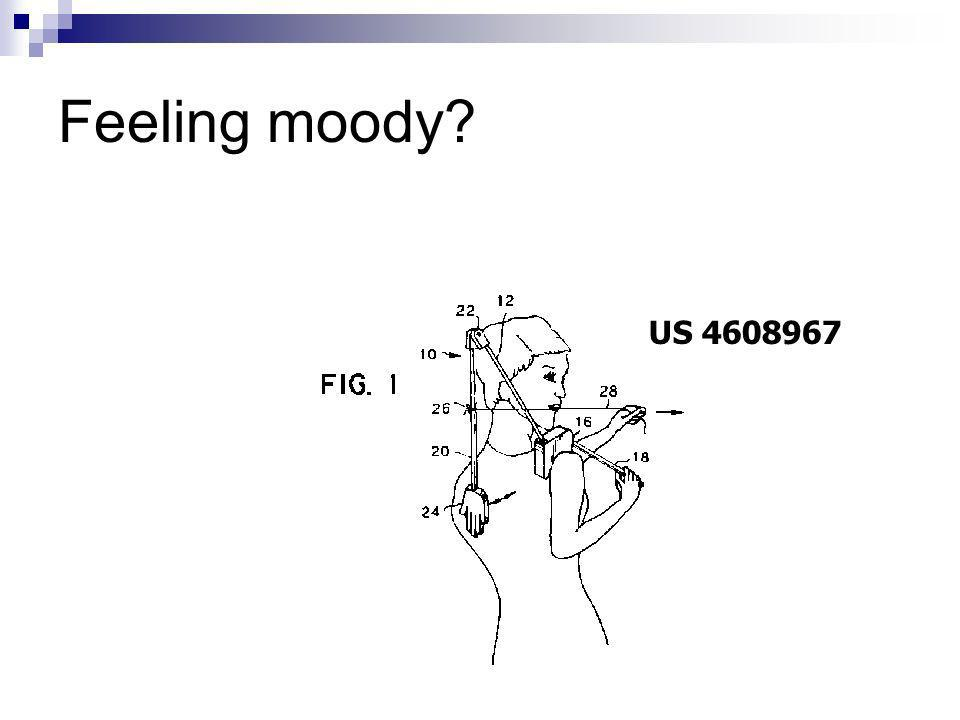 Feeling moody? US 4608967