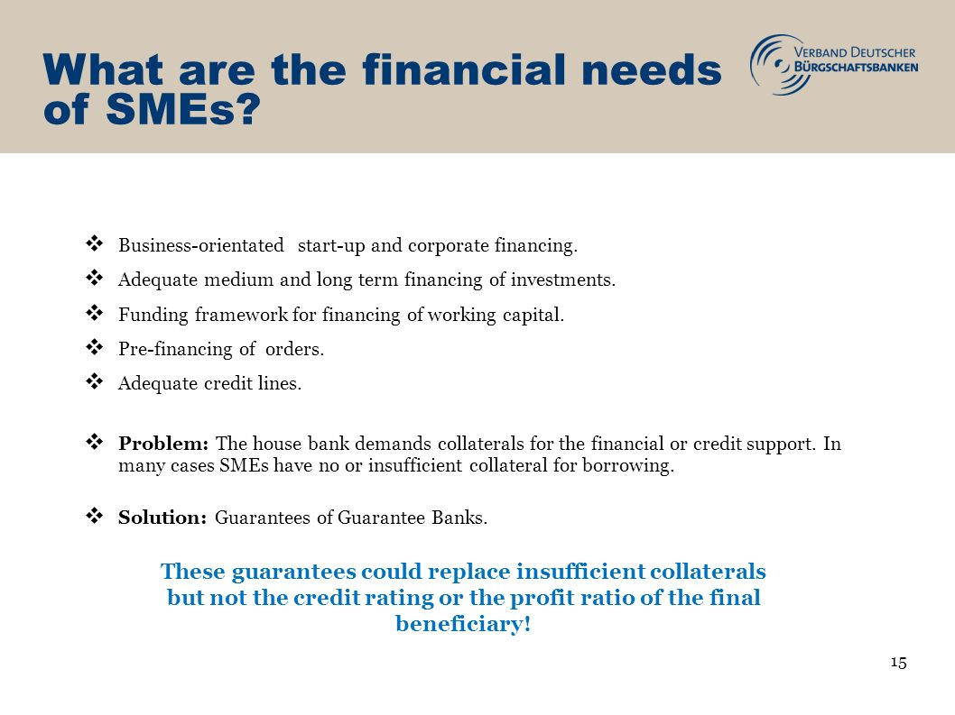 What are the financial needs of SMEs. Business-orientated start-up and corporate financing.